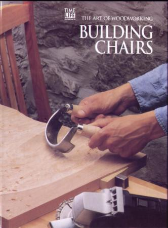 The Art Of Woodworking - Building Chairs